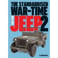 The Standardised War-Time Jeep Volume 2 by John Farley